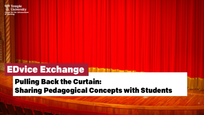 Pulling Back the Curtain: Sharing Pedagogical Concepts with Students
